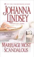Marriage Most Scandalous ebook by Johanna Lindsey