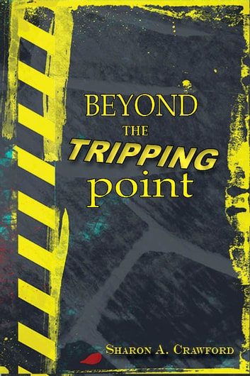 Beyond the Tripping Point ebook by Sharon A. Crawford