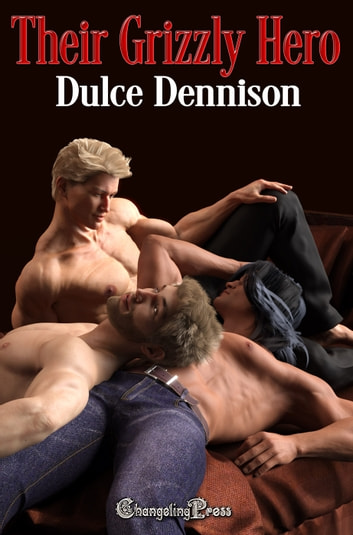 Their Grizzly Hero ebook by Dulce Dennison,Harley Wylde