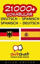 21000+ Vokabular Deutsch - Spanisch ebook by Gilad Soffer