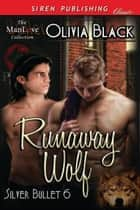 Runaway Wolf ebook by Olivia Black