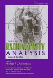 Handbook of Radioactivity Analysis ebook by Michael F. L'Annunziata