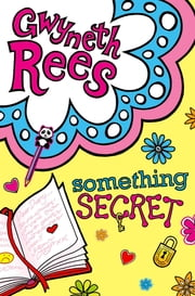 Something Secret ebook by Gwyneth Rees