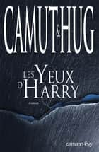 Les yeux d'Harry eBook by Nathalie Hug, Jérôme Camut