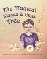 The Magical Kisses and Hugs Tree ebook by Carrie Lee Trombley