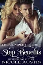 Step Benefits - The Complete Series ebook by Nicole Austin
