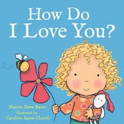 How Do I Love You? ebook by Caroline Jayne Church