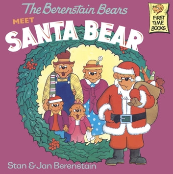 The Berenstain Bears Meet Santa Bear ebook by Stan Berenstain,Jan Berenstain