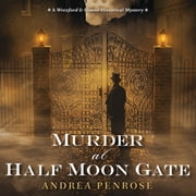 Murder At Half Moon Gate audiobook by Andrea Penrose