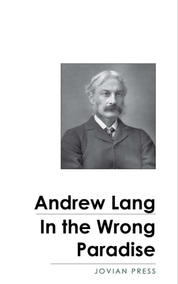 In the Wrong Paradise ebook by Andrew Lang