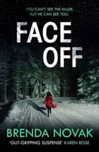Face Off - 'Gut-gripping suspense' Karen Rose (Evelyn Talbot series, Book 3) 電子書 by Brenda Novak