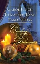 Cowboy Christmas - A Husband for Christmas\The Homecoming\The Cattleman's Christmas Bride ebook by Carol Finch, Elizabeth Lane, Pam Crooks