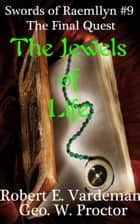 The Jewels of Life ebook by Robert E. Vardeman, Geo. W. Proctor