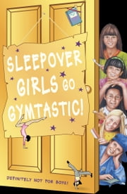 Sleepover Girls Go Gymtastic! (The Sleepover Club, Book 47) ebook by Fiona Cummings