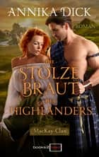 Die stolze Braut des Highlanders eBook by Annika Dick