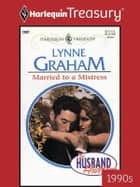 Married to a Mistress ebook by Lynne Graham