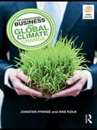 International Business and Global Climate Change ebook by Jonatan Pinkse,Ans Kolk