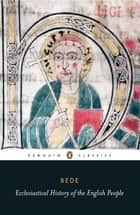 Ecclesiastical History of the English People ebook by Bede,Leo Sherley-Price