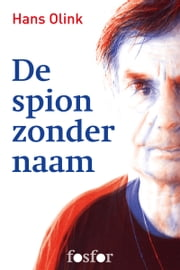 De spion zonder naam ebook by Hans Olink