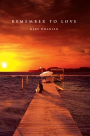 REMEMBER TO LOVE ebook by Gery Ohanian