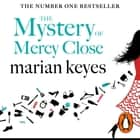 The Mystery of Mercy Close audiobook by Marian Keyes
