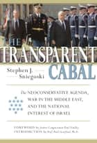 The Transparent Cabal ebook by Stephen J. Sniegoski,Paul Findley,Paul Gottfried, PhD