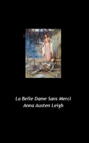 La Belle Dame Sans Merci ebook by Anna Austen Leigh