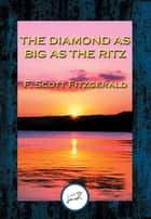 The Diamond as Big as the Ritz eBook by F. Scott Fitzgerald