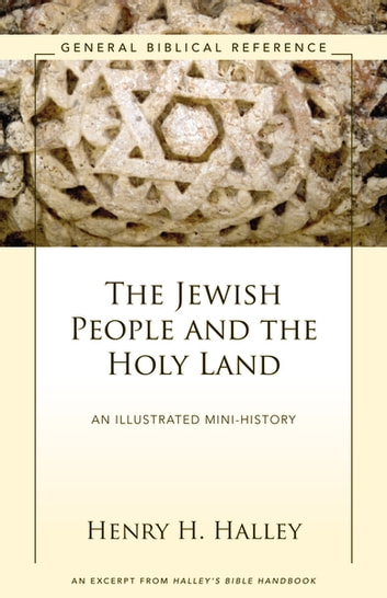 The Jewish People and the Holy Land - A Zondervan Digital Short eBook by Henry H. Halley