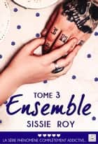 Ensemble - Tome 3 ebook by Sissie Roy
