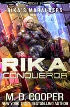 Rika Conqueror ebook by M. D. Cooper