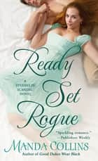 Ready Set Rogue - A Studies in Scandal Novel ebook by Manda Collins