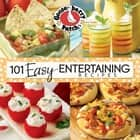 101 Easy Entertaining Recipes ebook by Gooseberry Patch
