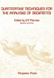 Quantitative Techniques for the Analysis of Sediments: An International Symposium ebook by Merriam, Daniel F