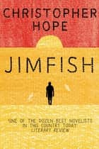 Jimfish ebook by Christopher Hope