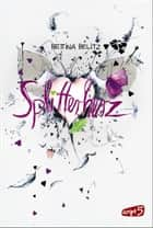 Splitterherz ebook by Bettina Belitz