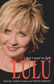 Lulu: I Don't Want To Fight ebook by Lulu