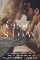 Kiss Me Slow ebook by Tijan, Corinne Michaels, W. Winters,...