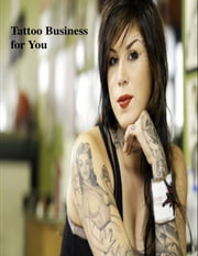 Tattoo Business for You ebook by V.T.