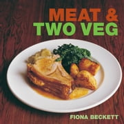 Meat & Two Veg ebook by Fiona Beckett
