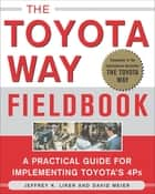 The Toyota Way Fieldbook ebook by Jeffrey Liker, David Meier