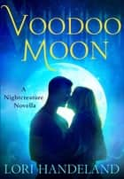 Voodoo Moon ebook by Lori Handeland