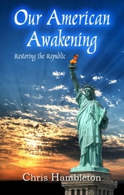 Our American Awakening - Restoring the Republic ebook by Chris Hambleton