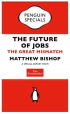 The Economist: The Future of Jobs ebook by The Economist