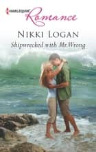 Shipwrecked with Mr. Wrong ebook by Nikki Logan