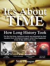 It's About Time - How Long History Took ebook by Mike Flanagan