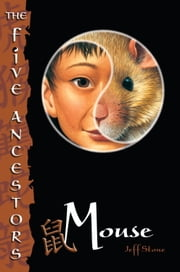 The Five Ancestors Book 6: Mouse ebook by Jeff Stone