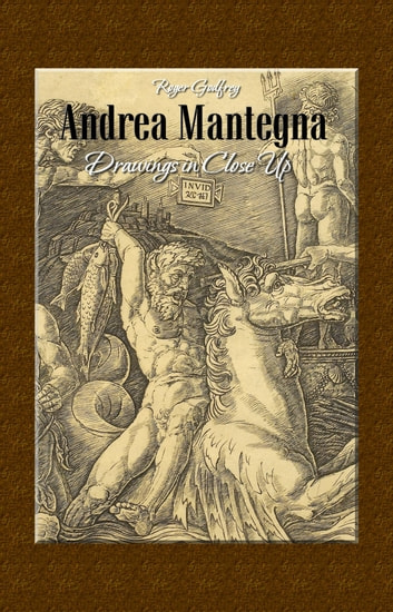 Andrea Mantegna: Drawings in Close Up ebook by Roger Godfrey