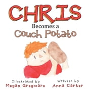 Chris Becomes a Couch Potato ebook by Anna Carter