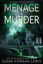 Ménage à Murder ebook by Susan Kiernan-Lewis